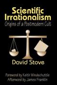 Scientific Irrationalism
