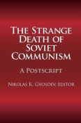 The Strange Death of Soviet Communism