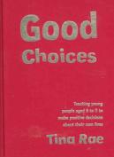 Good Choices