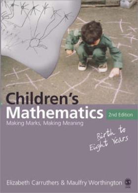 Children's Mathematics: Making Marks, Making Meaning
