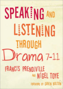Speaking and Listening Through Drama, 7-11