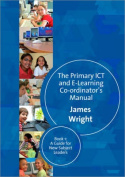The Primary ICT and E-Learning Co-Ordinator's Manual