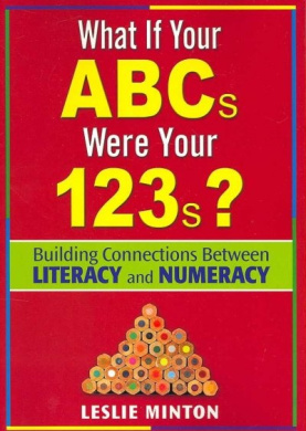 What If Your ABC's Were Your 123's?: Building Connections Between Literacy and Numeracy