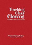 Teaching Class Clowns