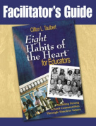 Facilitator's Guide Eight' Habits of the Heart for Educators