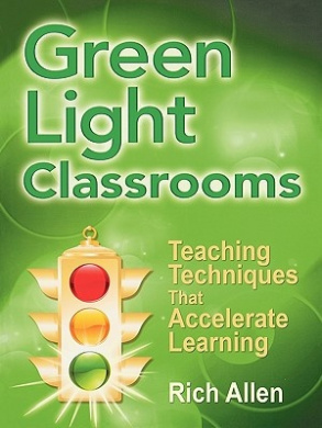 Green Light Classrooms: Teaching Techniques That Accelerate Learning