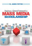 Arguing for a General Gramework for Mass Media Scholarship