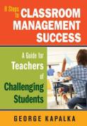 8 Steps to Classroom Management Success