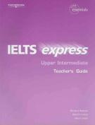 IELTS Express Upper Intermediate Teacher Guide 1st ed