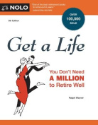 Get a Life: You Don't Need a Million to Retire Well (Get a Life