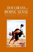 Houlihans and Horse Sense