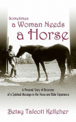 Sometimes a Woman Needs a Horse