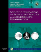 Scientific Foundations and Principles of Practice in Musculoskeletal Rehabilitation [With CDROM]