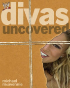 Divas Uncovered (WWE S.)