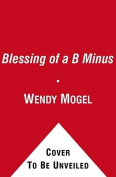 The Blessing of a B Minus
