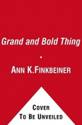 The Grand and Bold Thing
