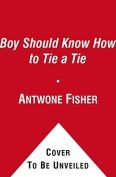 A Boy Should Know How to Tie a Tie
