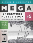 Simon & Schuster Mega Crossword Puzzle Book, Series 5  : 300 Never-Before-Published Crosswords