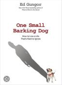One Small Barking Dog