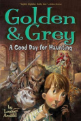 Golden & Grey  : A Good Day for Haunting (Golden & Grey