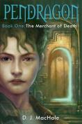 The Merchant of Death (Pendragon