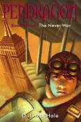 The Never War (Pendragon
