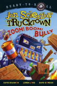 Zoom! Boom! Bully (Ready-To-Read Jon Scieszka's Trucktown - Level 1
