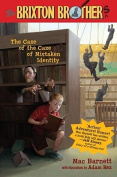 The Case of the Case of Mistaken Identity                               The Brixton Brothers #1