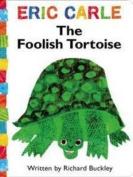 The Foolish Tortoise [Board Book]