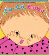 Cu-Cu, Bebe! [Board book] [Spanish]