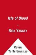 The Isle of Blood (Monstrumologist