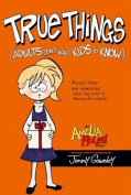 True Things (Adults Don't Want Kids to Know) (Amelia Rules