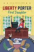 Liberty Porter, First Daughter (Liberty Porter, First Daughter