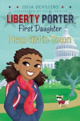 New Girl in Town (Liberty Porter, First Daughter
