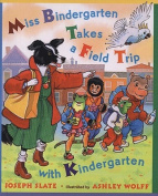 Miss Bindergarten Takes a Field Trip with Kindergarten (Miss Bindergarten Books