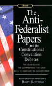 Anti-Federalist Papers and the Constitutional Convention Debates