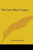 The Cave Man's Legacy