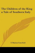 The Children of the King a Tale of Southern Italy