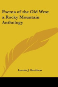 Poems of the Old West a Rocky Mountain Anthology