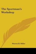 The Sportman's Workshop