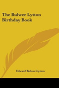 The Bulwer Lytton Birthday Book