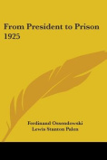 From President to Prison 1925
