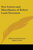 New Letters and Miscellanies of Robert Louis Stevenson