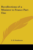Recollections of a Minister to France Part One