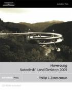 Harnessing AutoCAD Land Development Desktop 2005 [With CDROM]