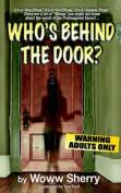 Who's Behind the Door?
