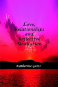 Love, Relationships and Reflective Meditation
