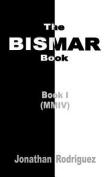 The Bismar Book: Book I