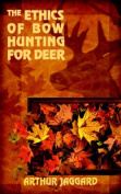 The Ethics of Bow Hunting for Deer