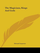 The Magicians, Kings and Gods